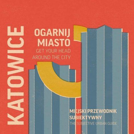 to-read, guides, books-en-en, GUIDEBOOK KATOWICE - OM KTW 470x470